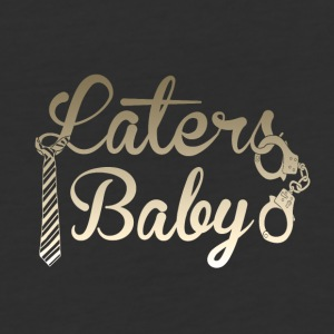 Laters Baby - Baseball T-Shirt