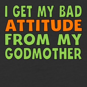 I Get My Bad Attitude From My Godmother - Baseball T-Shirt