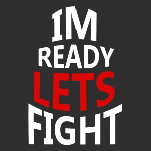 I'm ready lets fight - Baseball T-Shirt