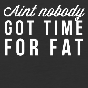 Ain't nobody got time for fat - Baseball T-Shirt