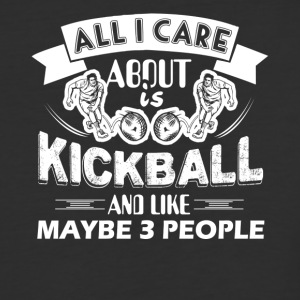 All I Care About Is Kickball Shirt - Baseball T-Shirt