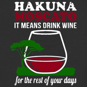Hakuna Moscato It Means Drink Wine T Shirt - Baseball T-Shirt