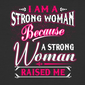 A Strong Woman Raised Me T Shirt - Baseball T-Shirt