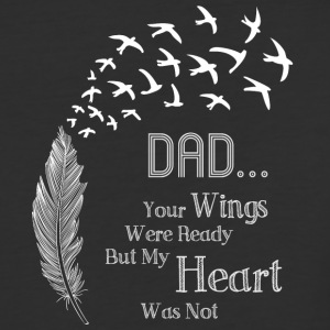 Dad Your Wings Were Ready My Heart Was Not T Shirt - Baseball T-Shirt