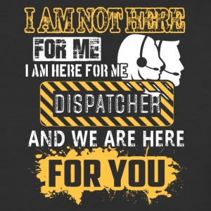 Dispatcher Shirt I Am Here For We - Baseball T-Shirt