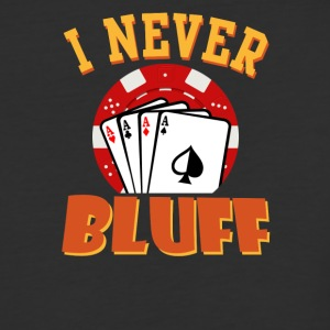 I Never Bluff - Baseball T-Shirt