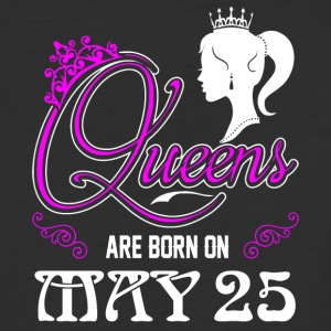 Queens are born on May 25 - Baseball T-Shirt