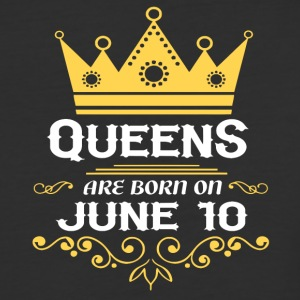 Queens are born on June 10 - Baseball T-Shirt