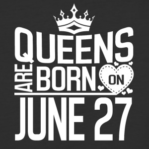 Queens are born on JUNE 27 - Baseball T-Shirt