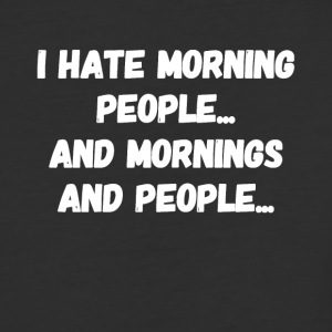 I hate morning people and mornings and people - Baseball T-Shirt