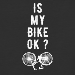 Is my bike Ok ? - Baseball T-Shirt
