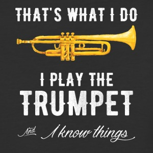 That's what i do i play the trumpet and i know thi - Baseball T-Shirt