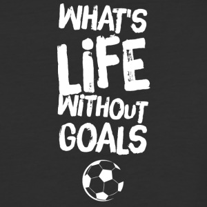 what's life without goals - Baseball T-Shirt