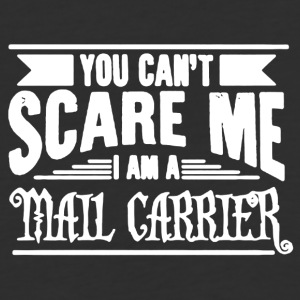 You Can't Scare Me - Mail Carrier Shirt - Baseball T-Shirt