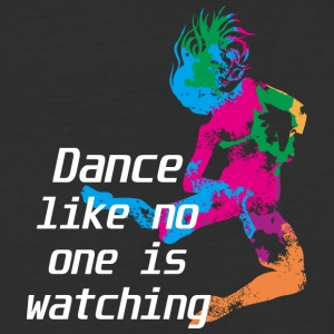 Dance like no one is watching - Baseball T-Shirt