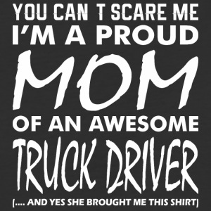 You Cant Scare Me Proud Mom Awesome Truck Driver - Baseball T-Shirt