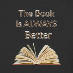 The Book Is ALWAYS Better - Baseball T-Shirt