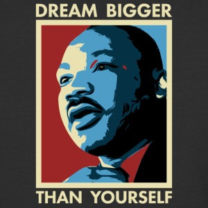 MLK Dream Bigger Than Yourself - Baseball T-Shirt