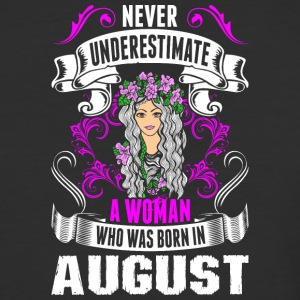 Never Underestimate A Woman Who Was Born In August - Baseball T-Shirt