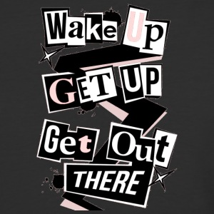 Wake Up Get Up Get Out There - Baseball T-Shirt
