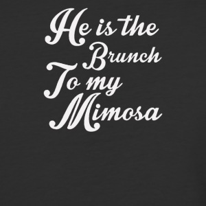 he is the brunch to my mimosa - Baseball T-Shirt