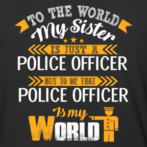 The World My Sister Is Just A Police Officer Shirt - Baseball T-Shirt