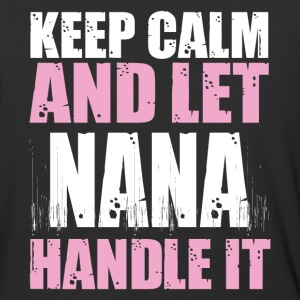 Keep Calm And Let Nana Handle It T Shirt - Baseball T-Shirt