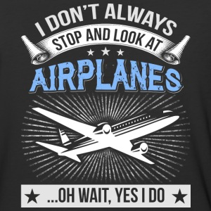 I Don't Always Stop And Look At Airplanes T Shirt - Baseball T-Shirt