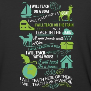 I will teach here or there and everywhere - Baseball T-Shirt