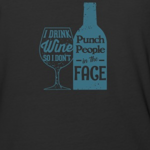 I Drink Wine So I Don't Punch People - Baseball T-Shirt