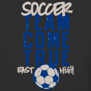 Soccer Team Come True East High - Baseball T-Shirt