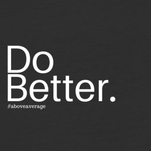 Do better. - Baseball T-Shirt