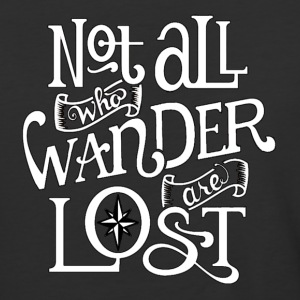 Not All Who Wander Are Lost - Baseball T-Shirt
