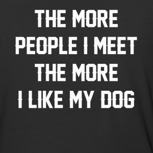 The more people I meet the more - Baseball T-Shirt