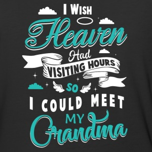 Heaven had visiting hours I could meet my grandma - Baseball T-Shirt
