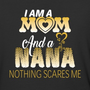 I Am A Mom And A Nana Nothing Scare Me T Shirt - Baseball T-Shirt