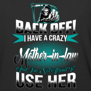I have a crazy mother in law and I'm not afraid - Baseball T-Shirt