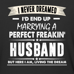 I'd End Up Marrying A Perfect Freakin' Husband - Baseball T-Shirt
