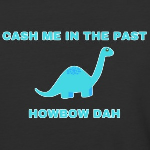 Cash Me In The Past... How Bow Dah - Baseball T-Shirt