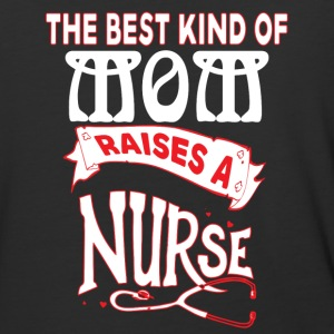 The Best Kind Of Mom Raises A Nurse T Shirt - Baseball T-Shirt