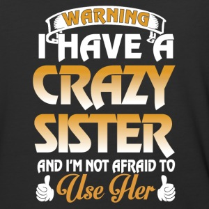 I have a crazy sister and I'm not afraid - Baseball T-Shirt