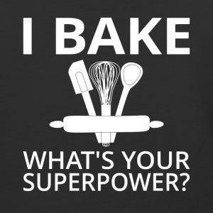 I Bake What's Your Superpower? - Baseball T-Shirt