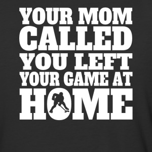 You Left Your Game At Home Funny Hockey - Baseball T-Shirt