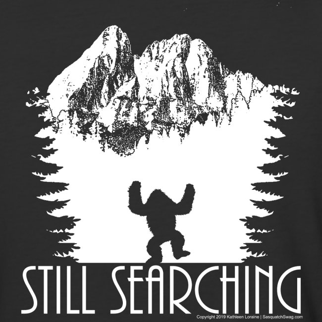 Still Searching Sasquatch Bigfoot Wilderness Shirt