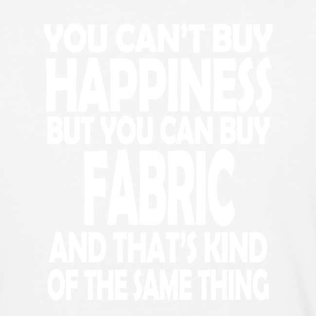 Fabric is Happiness