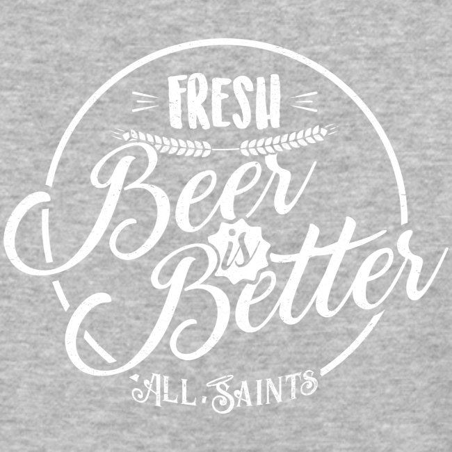 Fresh Beer is Better