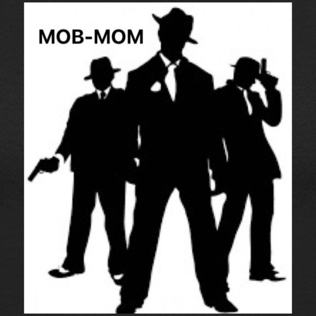 MOB-MOM KEEPING IT GANGSTA*