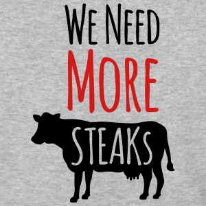 we need more steaks - Baseball T-Shirt