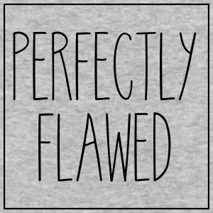 Perfectly Flawed - Baseball T-Shirt