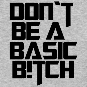 dont be a basic bitch - Baseball T-Shirt